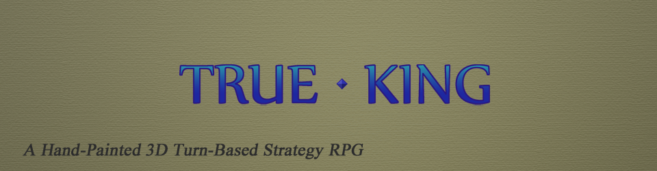 True King – A Hand-Painted 3D Turn-Based Strategy RPG